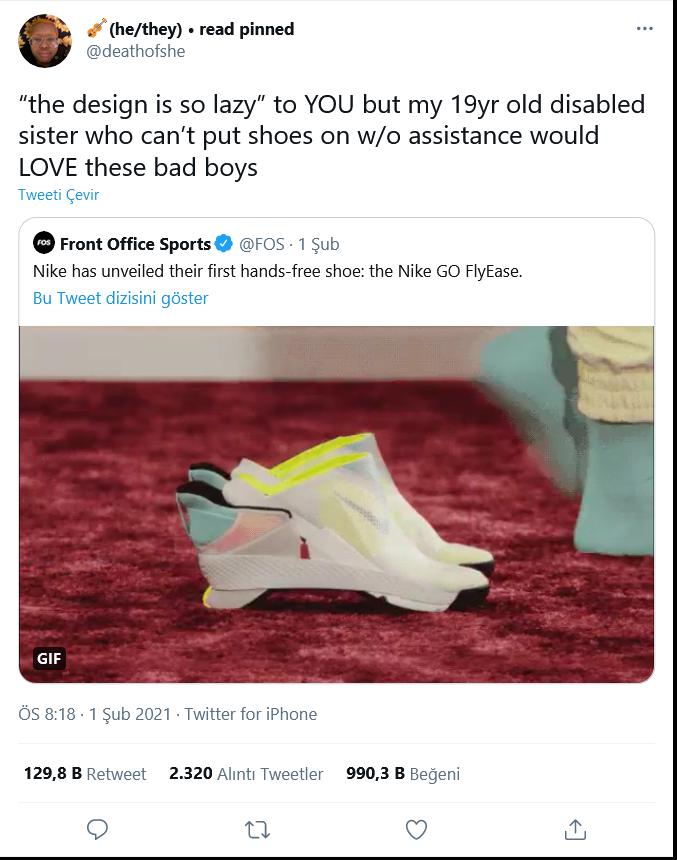 İngilizce atılmış bir tweet. Türkçesi şudur: Tasarımın tembeller için yapıldığını söylüyorlar. Ancak on dokuz yaşındaki engelli kardeşim bu ayakkabıları çok sevecek.